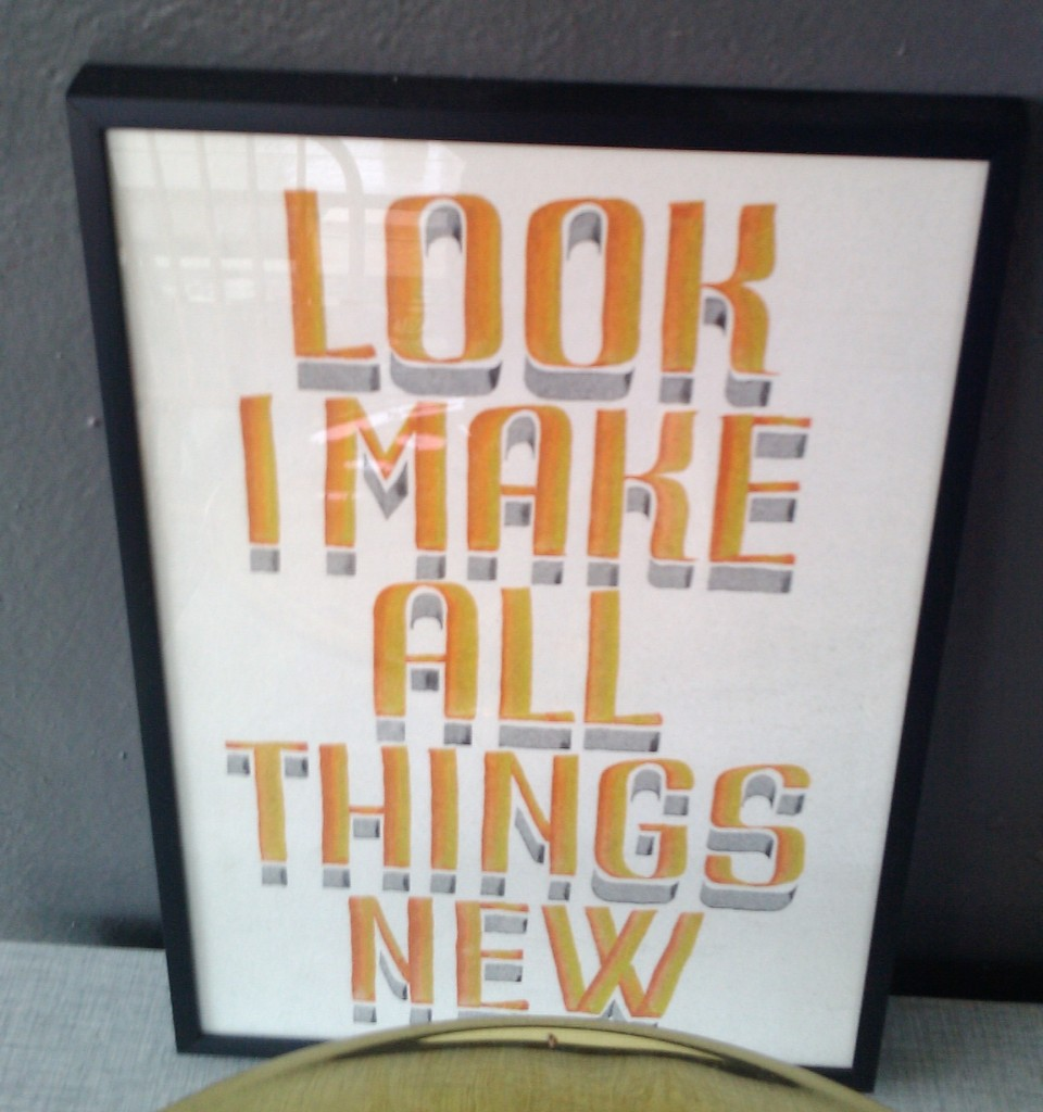 Look I make all things new